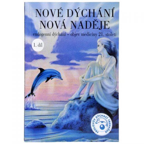 """Kniha """"Nové dýchání nová nadejě"""", 1. časť"""